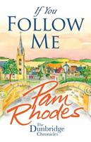 Cover for If You Follow Me By the Author of 'Fisher of Men' by Pam Rhodes