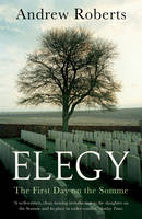 Book Cover for Elegy The First Day on the Somme by Andrew Roberts
