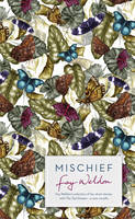 Cover for Mischief Fay Weldon Selects Her Best Short Stories by Fay Weldon