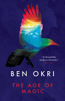 Cover for The Age of Magic by Ben Okri