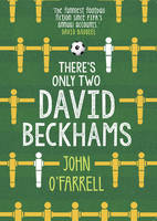 Cover for There's Only Two David Beckhams by John O'farrell