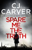 Spare Me the Truth An Explosive, High Octane Thriller