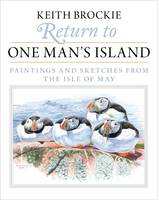 Return to One Man's Island Paintings and Sketches from the Isle of May