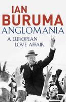 Cover for Anglomania: A European Love Affair by Ian Buruma