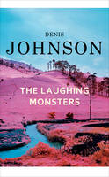 Cover for The Laughing Monsters by Denis Johnson