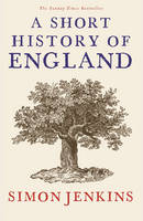 Cover for A Short History of England by Simon Jenkins