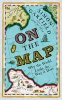 Cover for On the Map by Simon Garfield