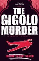 The Gigolo Murder A Hop-Ciki-Yaya Thriller