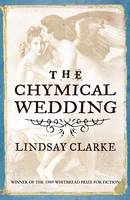 Cover for The Chymical Wedding by Lindsay Clarke