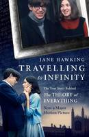 Cover for Travelling to Infinity: The True Story Behind the Theory of Everything by Jane Hawking