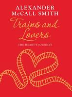 Trains and Lovers The Heart's Romance