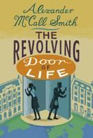 The Revolving Door of Life A 44 Scotland Street Novel