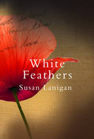 Cover for White Feathers by Susan Lanigan