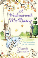 Cover for A Weekend with Mr Darcy by Victoria Connelly