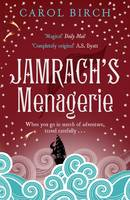 Cover for Jamrach's Menagerie by Carol Birch