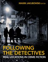 Following the Detectives: Crime Fiction's Greatest Investigators and the Real Cities They Inhabit