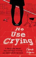 Cover for No Use Crying by Zannah Kearns