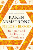 Cover for Fields of Blood Religion and the History of Violence by Karen Armstrong