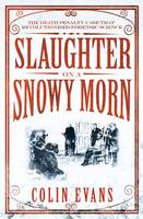 Slaughter on a Snowy Morn: The Death Penalty Case That Revolutionised Forensic Science
