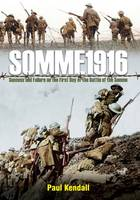 Book Cover for Somme 1916 Success and Failure on the First Day of the Battle of the Somme by Paul Kendall