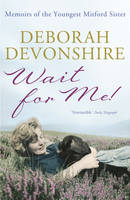 Wait For Me! Memoirs of the Youngest Mitford Sister