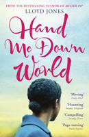 Cover for Hand Me Down World by Lloyd Jones