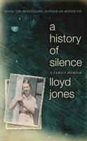 Cover for A History of Silence by Lloyd Jones