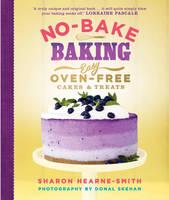 No-Bake Baking Easy, Oven-Free Cakes and Treats