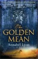Cover for The Golden Mean by Annabel Lyon