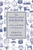 Cover for The Traveller's Daybook A Tour of the World in 366 Quotations by Fergus Fleming