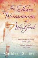 Cover for The Three Weissmanns of Westport by Cathleen Schine