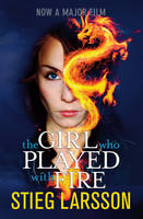 Cover for The Girl Who Played With Fire - Film tie-in edition by Stieg Larsson