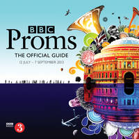 Cover for BBC Proms 2013: The Official Guide by