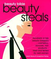 Cover for Beauty Bible Beauty Steals by Josephine Fairley, Sarah Stacey