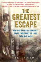 The Greatest Escape How One French Community Saved Thousands of Lives from the Nazis - A Good Place to Hide