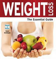 Weight Loss : The Essential Guide