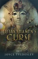 Cover for Tutankhamen's Curse The Developing History of an Egyptian King by Joyce Tyldesley