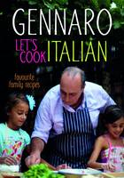 Cover for Gennaro: Let's Cook Italian Favourite Family Recipes by Gennaro Contaldo