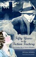 Fifty Years in the Fiction Factory The Working Life of Herbert Allingham (1867-1936)