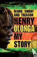 Blood Sweat and Treason: My Story