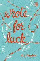 Cover for Wrote for Luck by D.J. Taylor