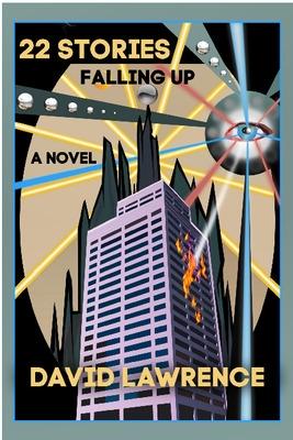 22 Stories Falling Up: A Novel