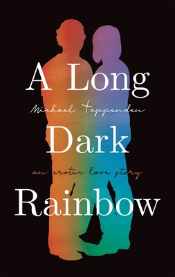 A Long Dark Rainbow