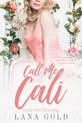 Call Me Cali: Book 1: Blooming