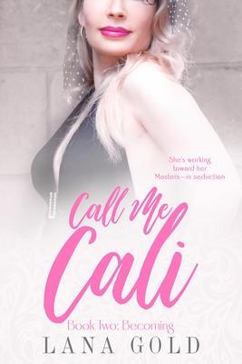 Call Me Cali: Book 2: Becoming