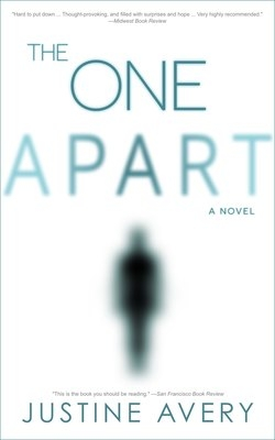 Cover for The One Apart: A Novel by Justine Avery
