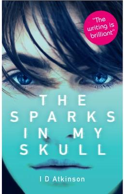 The Sparks In My Skull