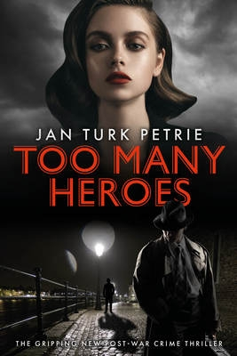 Cover for Too Many Heroes by Jan Turk Petrie