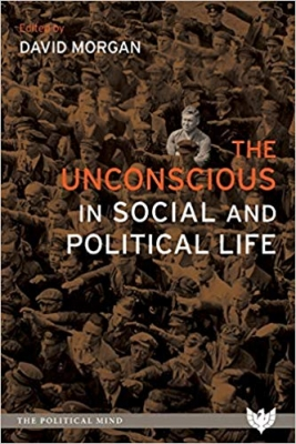 Cover for The Unconscious in Social and Political Life by DAVID MORGAN