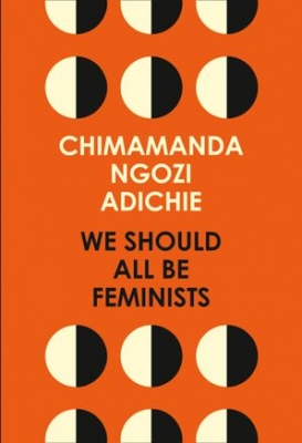 Cover for We Should All be Feminists by Chimamanda Ngozi Adichie